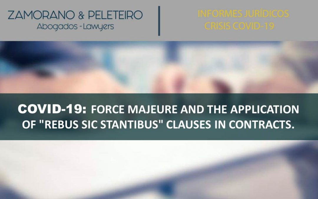 COVID-19: THE APPLICATION OF «REBUS SIC STANTIBUS» CLAUSES IN CONTRACTS.