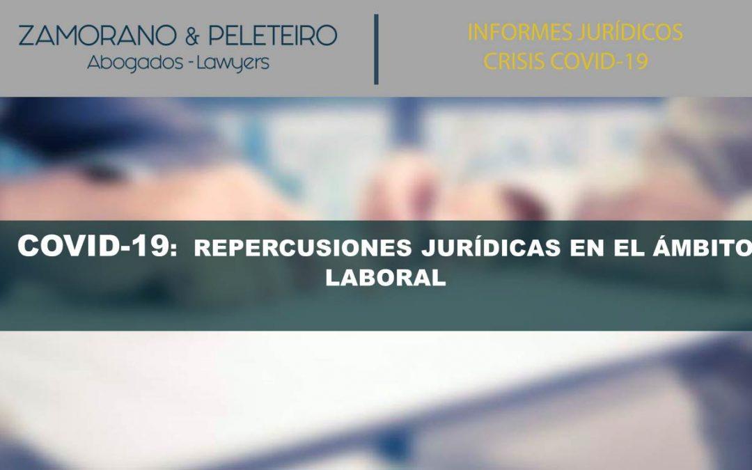 INFORME SOBRE REPERCUSIONES JURÍDICAS EN EL ÁMBITO LABORAL POR LA CRISIS DEL CORONAVIRUS